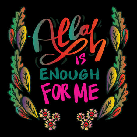 Allah is enough for me.  Islamic Quran Quotes.
