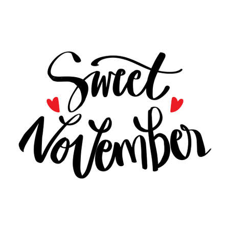 Sweet November hand lettering. For fashionable t-shirts, posters, gifts or other printing machines.