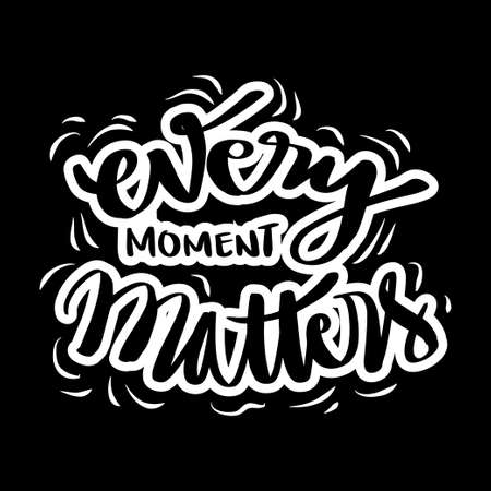 Every moment matters hand drawn  lettering. Quote typography. 向量圖像