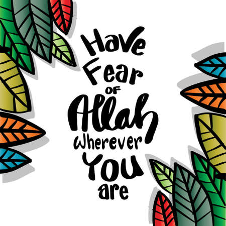 Have fear of Allah wherever you are. Islamic Quran Quotes. 向量圖像