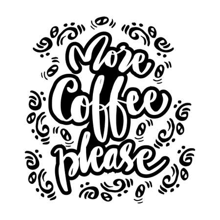 More coffee please hand  lettering.
