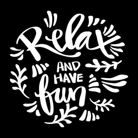 Relax And Have Fun hand drawn lettering.