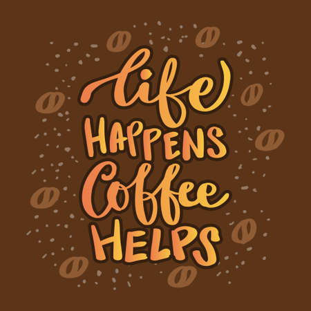 Life happens, coffee helps, lettering. 向量圖像