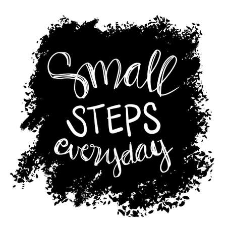 Small step everyday. Hand lettering inscription, motivation and inspiration positive quote. 向量圖像