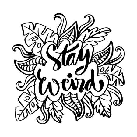 Stay weird. Funny hand lettering quote. 向量圖像