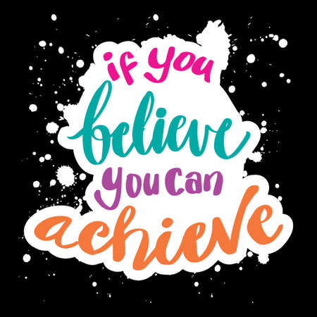 If you believe you can achieve hand lettering positive quote poster