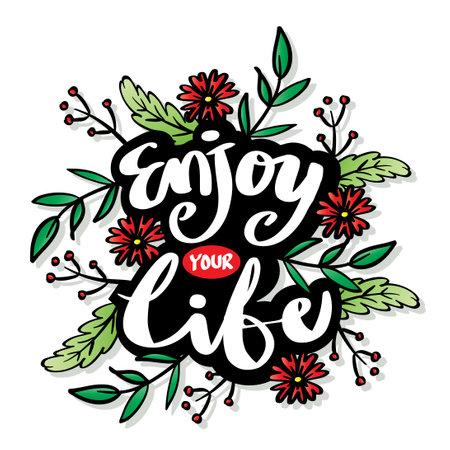 Enjoy your life. Positive inspirational handwritten phrase