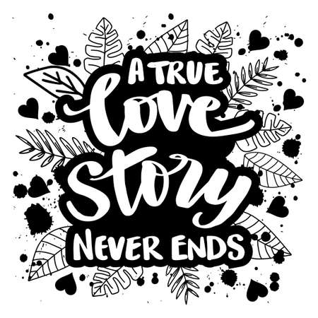 A true love story never ends. Poster with typographical quote.