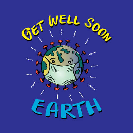 Get well soon earth. Poster concept for Covid-19 Desease.