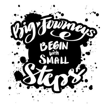 Big journeys begin with small steps. Hand lettering. Motivational quote.