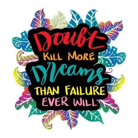 Doubt kill more dreams than failure ever will, Motivational quote. Vektorgrafik