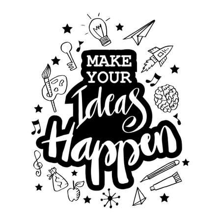 Make your ideas happen. Motivational quote. Ilustração Vetorial