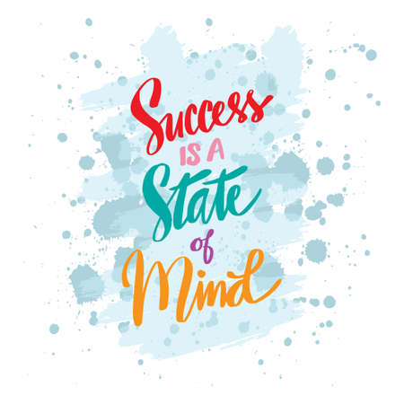Success is a state of mind hand lettering. Motivational quote.