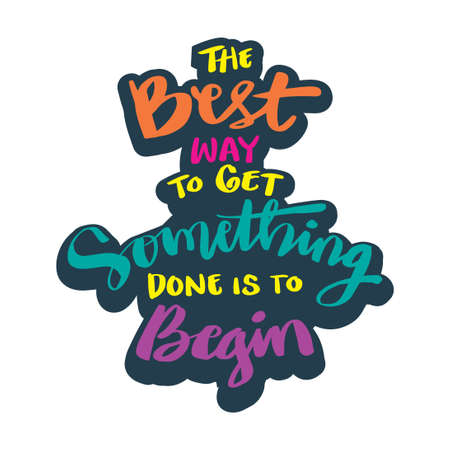 The best way to get something done is to begin. Inspirational quote. Vektoros illusztráció