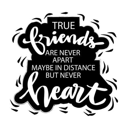 True friends are never apart, maybe in distance but never in heart. Motivational quote.