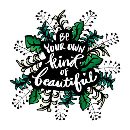 Be your own kind of beautiful. Hand lettering. Motivational quote. Vectores