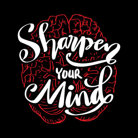 Sharpen your hand lettering. Motivational quote. Vectores