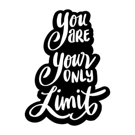You are your only limit. Hand lettering. Motivational quote. Vectores
