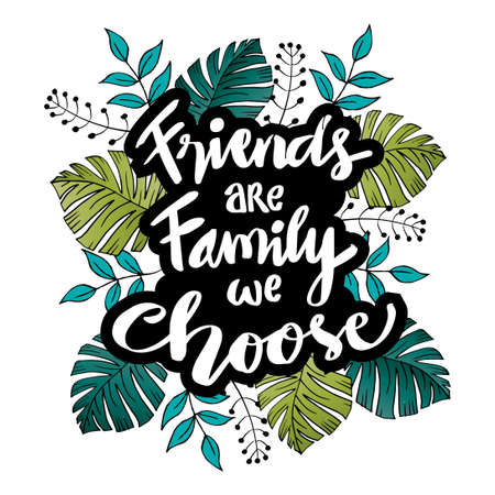 Friends are family we choose. Friendship Quote. Vectores