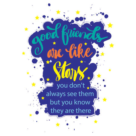 Good friends are like stars you do not always see them but you know they are always there. Motivational quote. Vectores