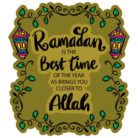 Ramadan is the best time of the year as brings you closer to Allah. Ramadan quote. Vectores