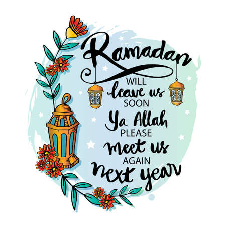 Ramadan will leave us soon, Ya Allah please meet us again next year. Ramadan quote.