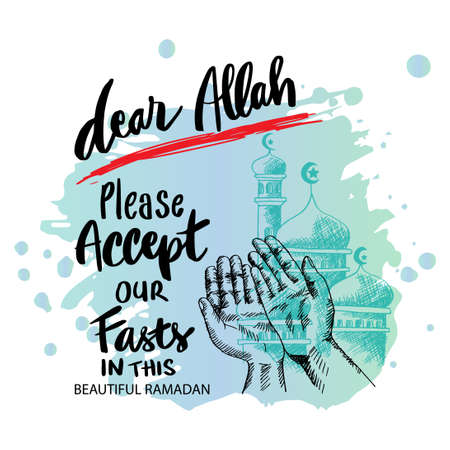 Dear Allah please accept our my fasts in the beautiful Ramadan. Ramadan quote. Vectores