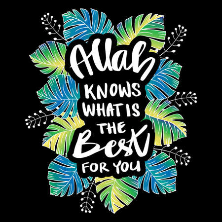 Allah knows what is the best for you. Islamic quote. Vectores