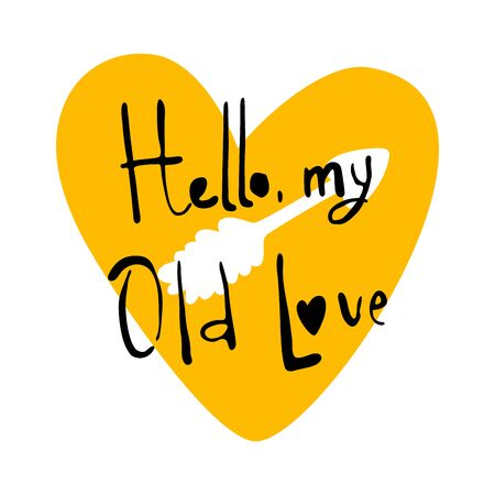 Hello my old love. Yellow heart and arrow. Valentines Day Typographic postcard. Square format. Vector Illustration of a Valentine s Day. Isolated image on white Background.