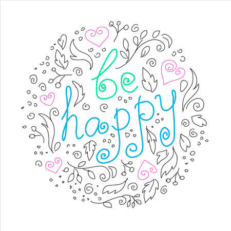 Be happy hand drawn color vector lettering. Abstract drawing with Handwritten inscription isolated on white background. Inspiring autumn phrase.