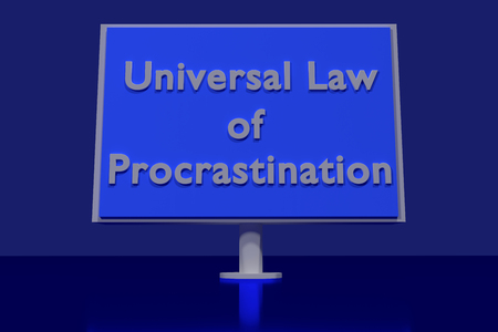 procrastination: 3D rendering of a traffic sign with the English words UNIVERSAL LAW OF PROCRASTINATION on a dark blue surface Stock Photo