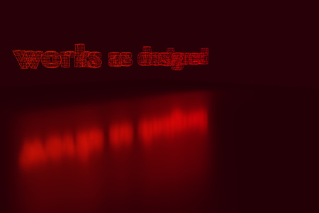 ironic: 3D rendering of the words works as designed as a red glowing wireframe on shiny surface