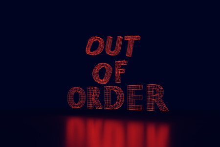 3d rendering of the words OUT OF ORDER as red glowing wireframe on shiny surface