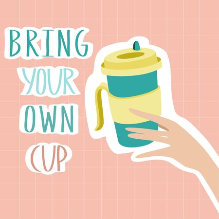 Bring your own cup. Banner for coffee house and cafe. Reusable cup for drinks in female hands in zero waste life style. Let's save the planet and ecology. Go green. Eco life. No plastic.  イラスト・ベクター素材
