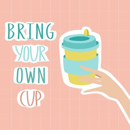 Reusable cup for drinks in female hands in zero waste life style. Let's save the planet and ecology. Hand drawn colorful poster, banner for cafes or coffee houses. Go green. No plastic.