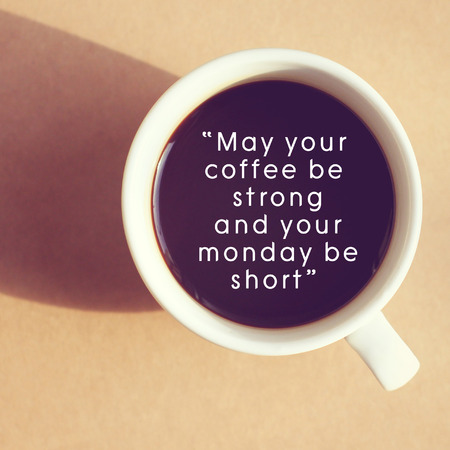 quote: Inspirational quote on cup of coffee with retro filter effect