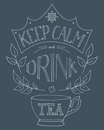 Hand drawn keep calm and drink tea vector illustration. Typography. Lettering phrase. Tea cup, sugar and leaves decorations. Crown with precious stones. For cafe, postcard, t-shirt,  label, menu.