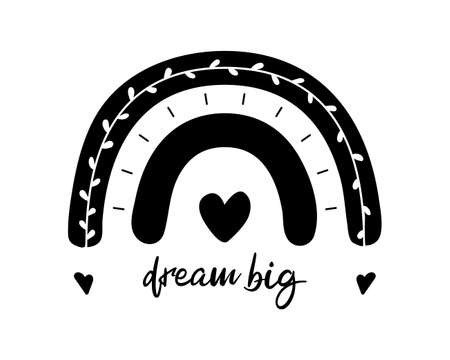 Black monochrome rainbow with motivational text - dream big. Flat boho rainbow with heaves and heart, abstract hand drawn icon. Weather element for poster, nursery room or card. Isolated vector