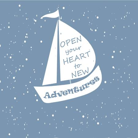 open your heart: Motivation banner Open your heart to new adventures, white ship on blue background, vector illustration Illustration