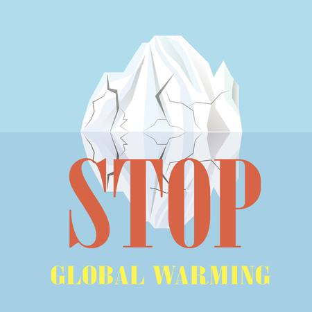 Typography banner Stop global warming, white cracks iceberg reflected in the water on blue, stock vector illustration