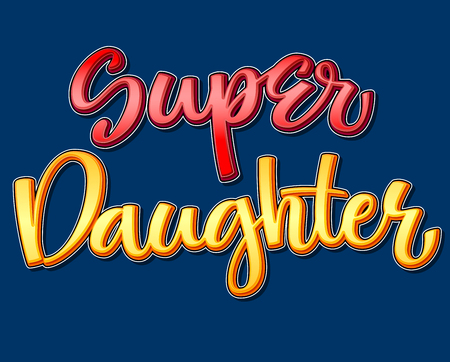 Super Daughter colorful calligraphy phrase on dark background Illustration