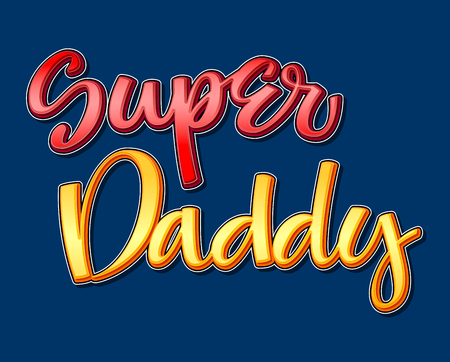 Super Daddy colorful calligraphy phrase on dark background