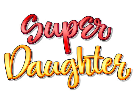 Super family text - Super Daughter color calligraphy