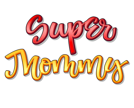 Super family text - Super Mommy color calligraphy