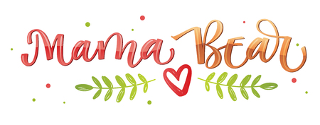 Mama Bear - Bear Family vector colorful calligraphy with simple hand drawn bear foot and leafes decor