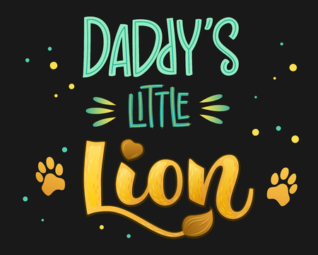 Daddy's Little Lion color hand draw calligraphyc script lettering text whith dots, splashes and whiskers decore on dark background. Design for cards, t-shirts, banners, baby shower prints.