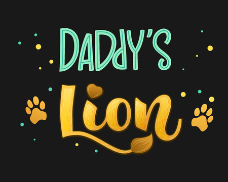 Daddy's Lion - Lions Family color hand draw calligraphyc script lettering text whith dots, splashes and whiskers decore on dark background. Design for cards, t-shirts, banners, baby shower prints. Vectores