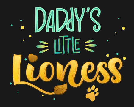 Daddy's Little Lioness - Family color hand draw calligraphyc script lettering text whith dots, splashes and whiskers decore on dark background. Design for cards, t-shirts, banners, baby shower prints.