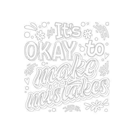 Stop depression typography coloring page for adults. Its OKAY to make mistakes - hand drawn lettering phrase. Иллюстрация