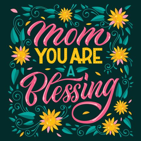 Mom you are blessing - hand drawn mother's day themed lettering. Heart, floral colorful design. Hand lettering for celebration decoration design. Vector banner design.